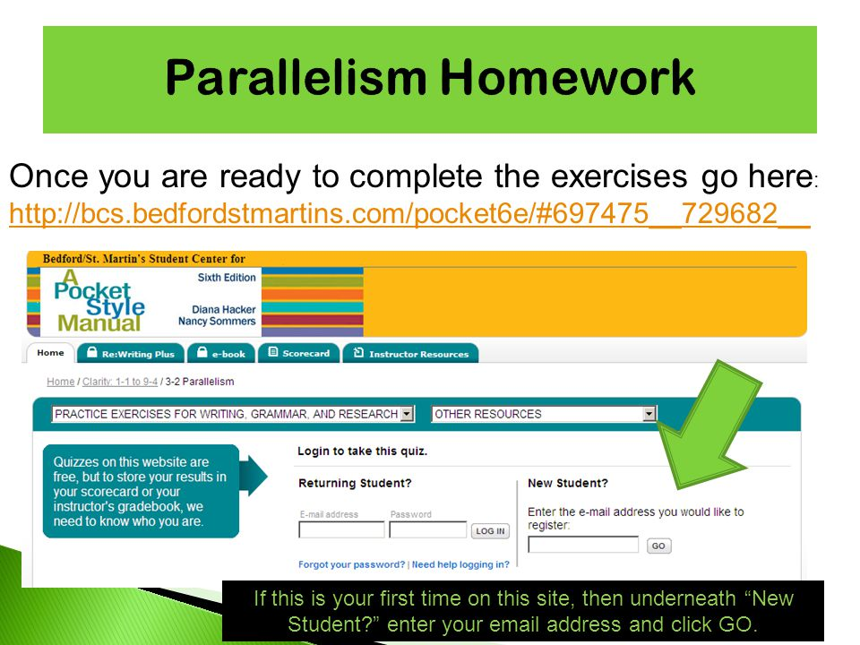 Once you are ready to complete the exercises go here : http://bcs.bedfordstmartins.com/pocket6e/#697475__729682__ If this is your first time on this site, then underneath New Student enter your email address and click GO.
