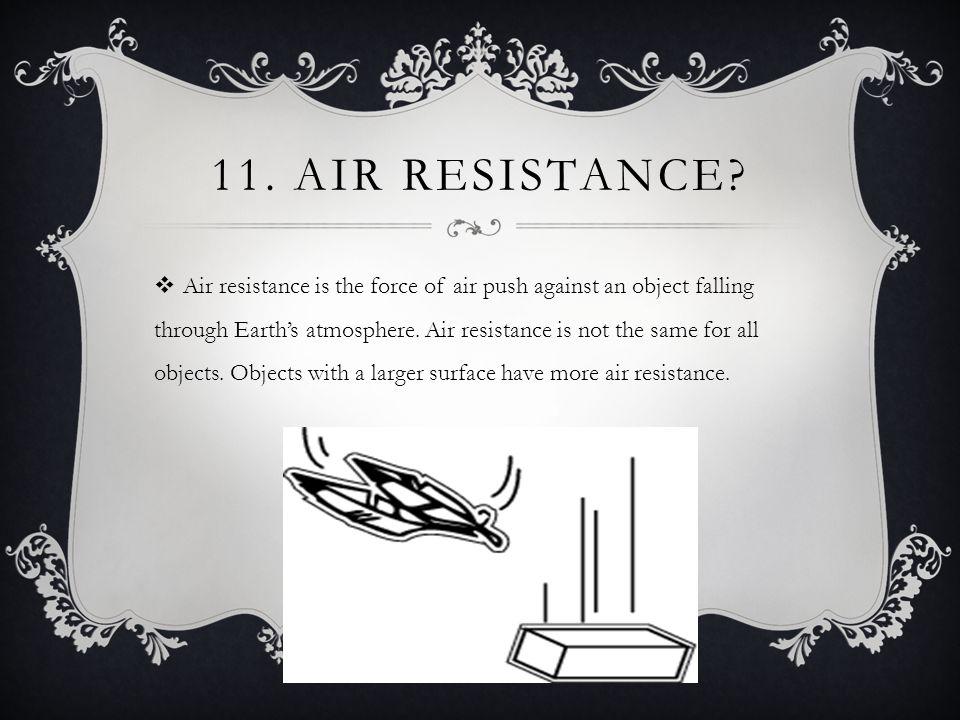 11. AIR RESISTANCE.