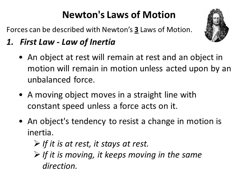 Newton s Laws of Motion Forces can be described with Newton's 3 Laws of Motion.