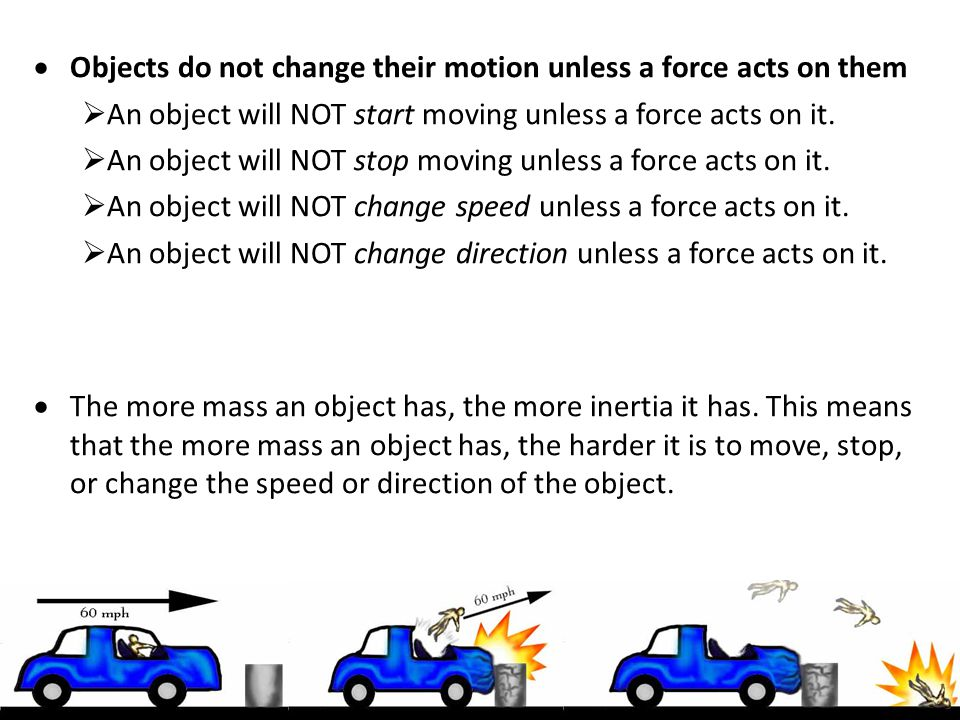 Check Your Understanding 1.What acceleration will result when a 12 N net force applied to a 3 kg object.