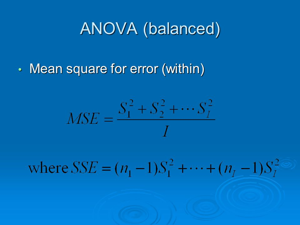 ANOVA (balanced) Mean square for error (within) Mean square for error (within)