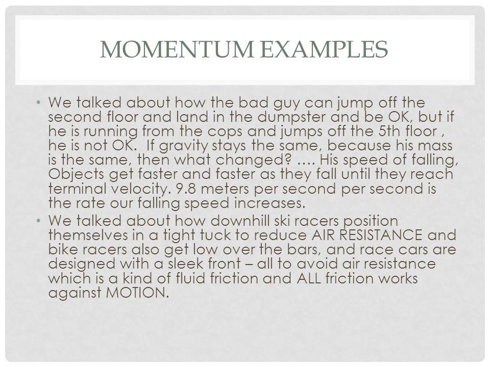 MOMENTUM Momentum= Mass X Velocity.