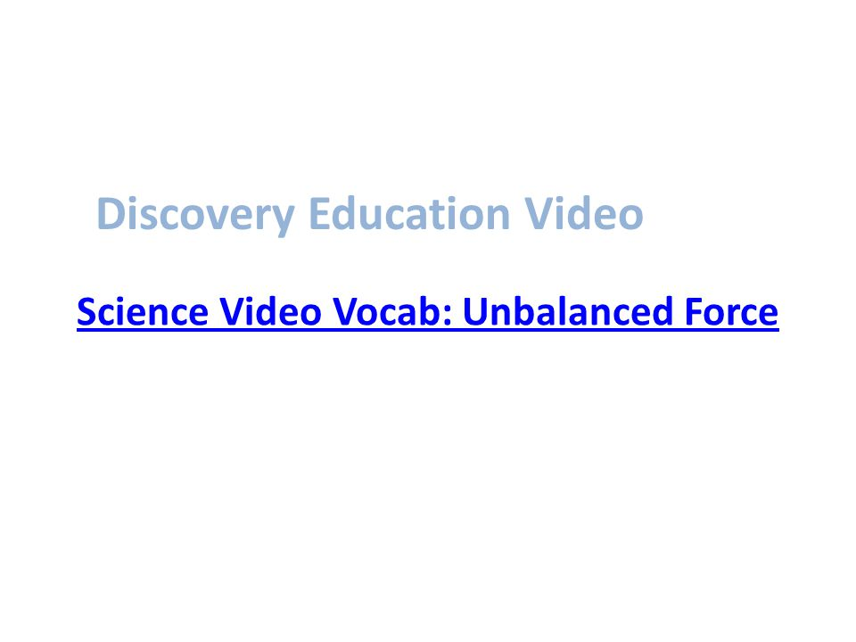 Science Video Vocab: Unbalanced Force Discovery Education Video