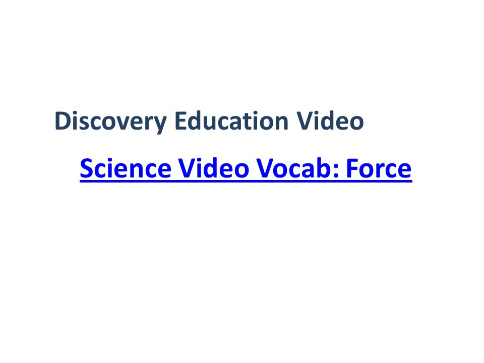 Science Video Vocab: Force Discovery Education Video