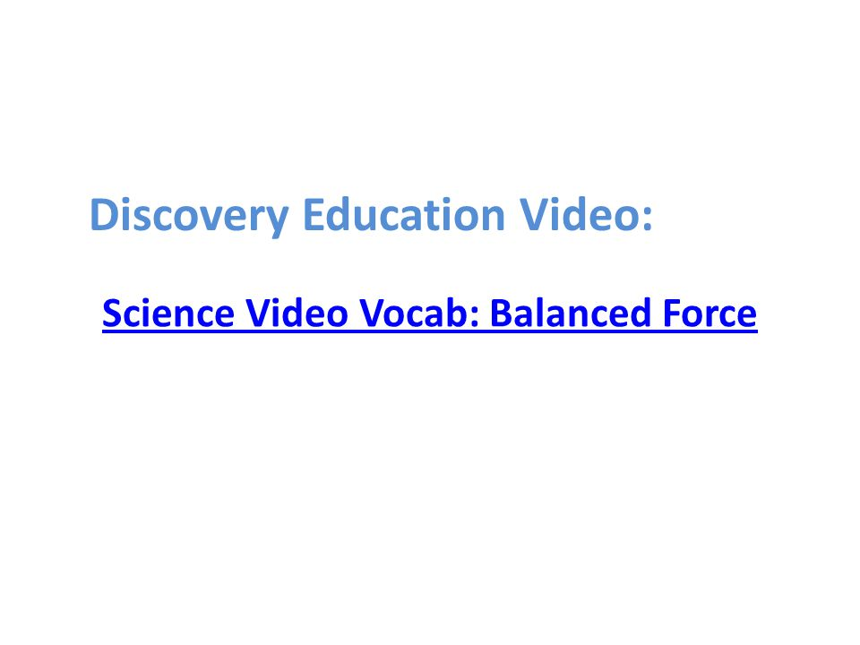 Science Video Vocab: Balanced Force Discovery Education Video: