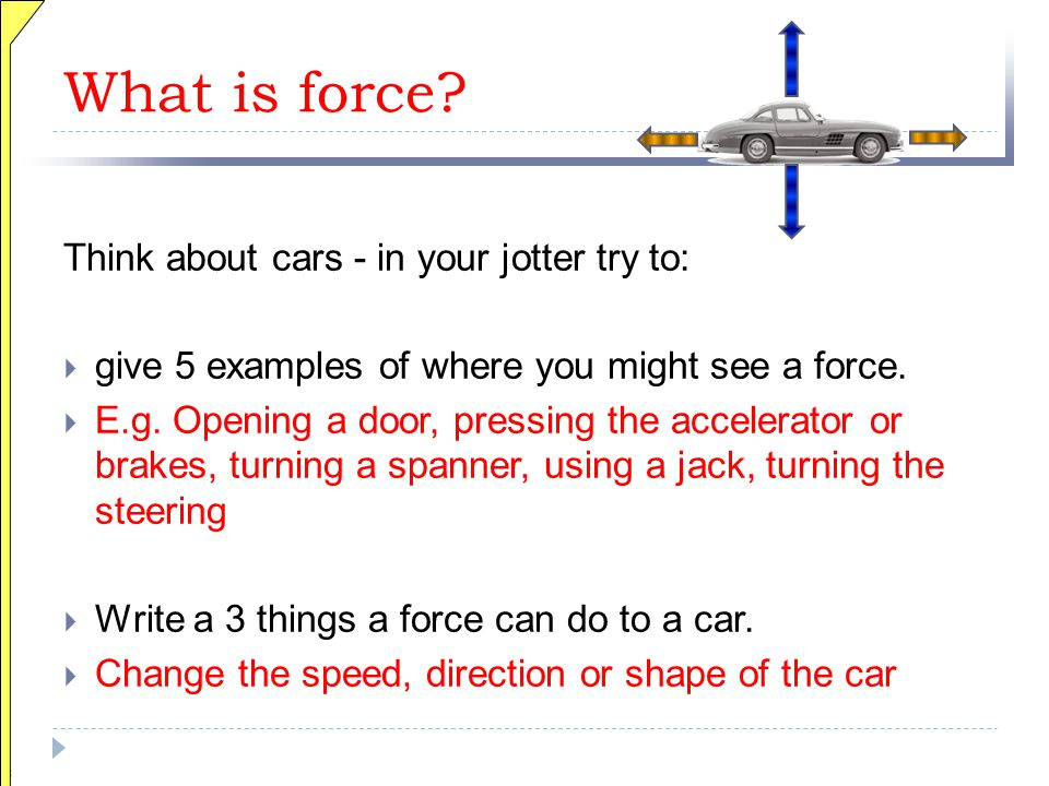 13 Road force and weight are always equal If the drive force equals the drag – steady speed If the drive force is bigger than drag – car accelerates If drag is bigger than the drive force – car decelerates FORCES acting on a CAR - 5 Drag Drive force Road force Weight
