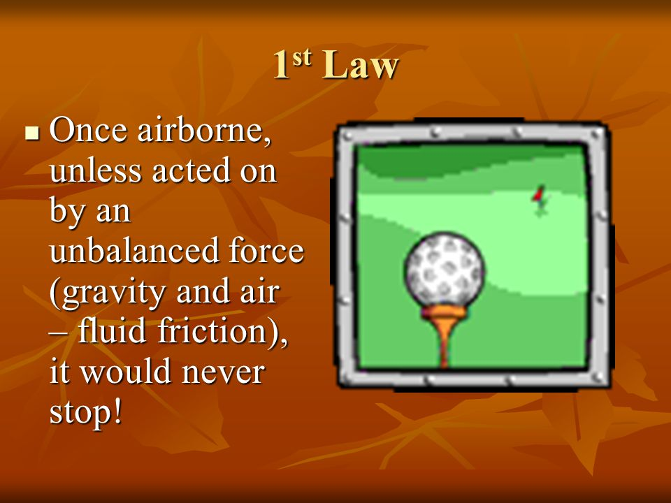 1 st Law Inertia is the tendency of an object to resist changes in its velocity: whether in motion or motionless.