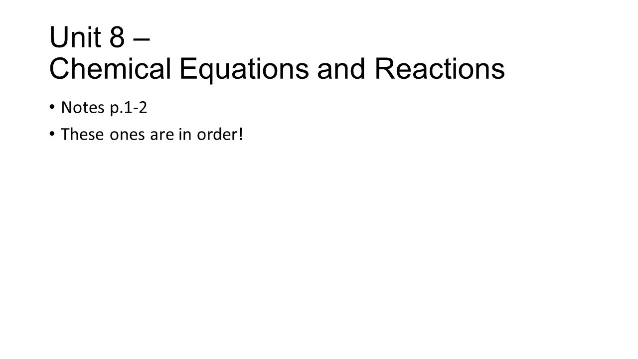 Format of Chemical Equations: 2H 2 + O 2  2H 2 O Reactants/Reagents