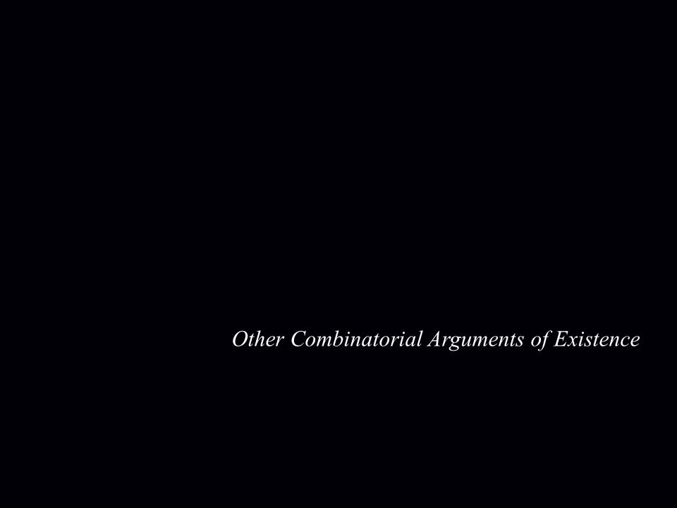 Other Combinatorial Arguments of Existence