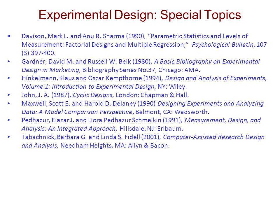 "Experimental Design: Special Topics Davison, Mark L. and Anu R. Sharma (1990), ""Parametric Statistics and Levels of Measurement: Factorial Designs and"