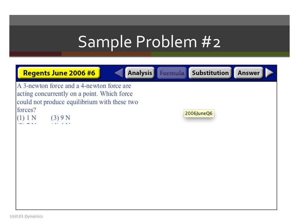 Sample Problem #2 Unit #3 Dynamics