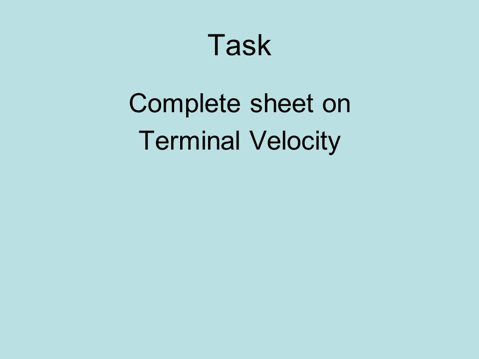 Task Complete sheet on Terminal Velocity