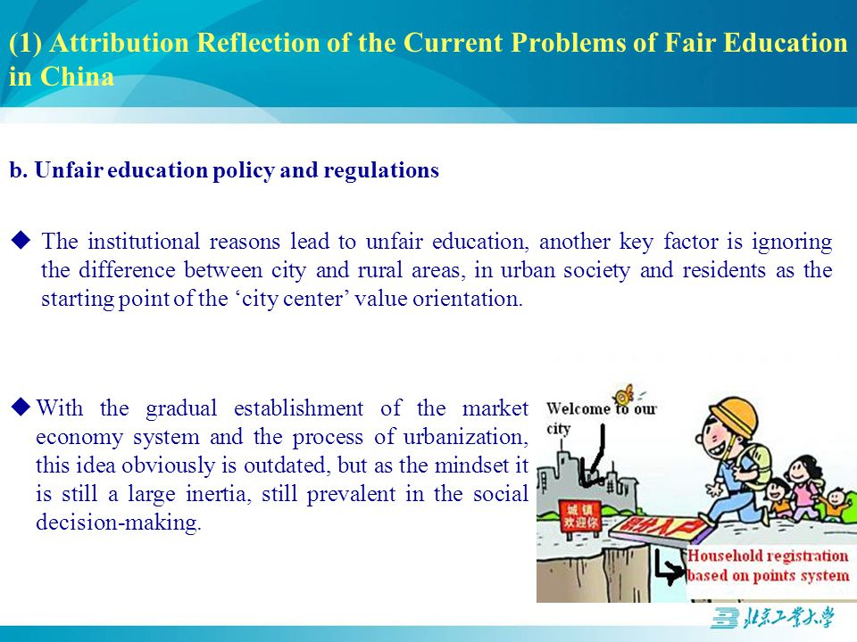 b. Unfair education policy and regulations  The institutional reasons lead to unfair education, another key factor is ignoring the difference between