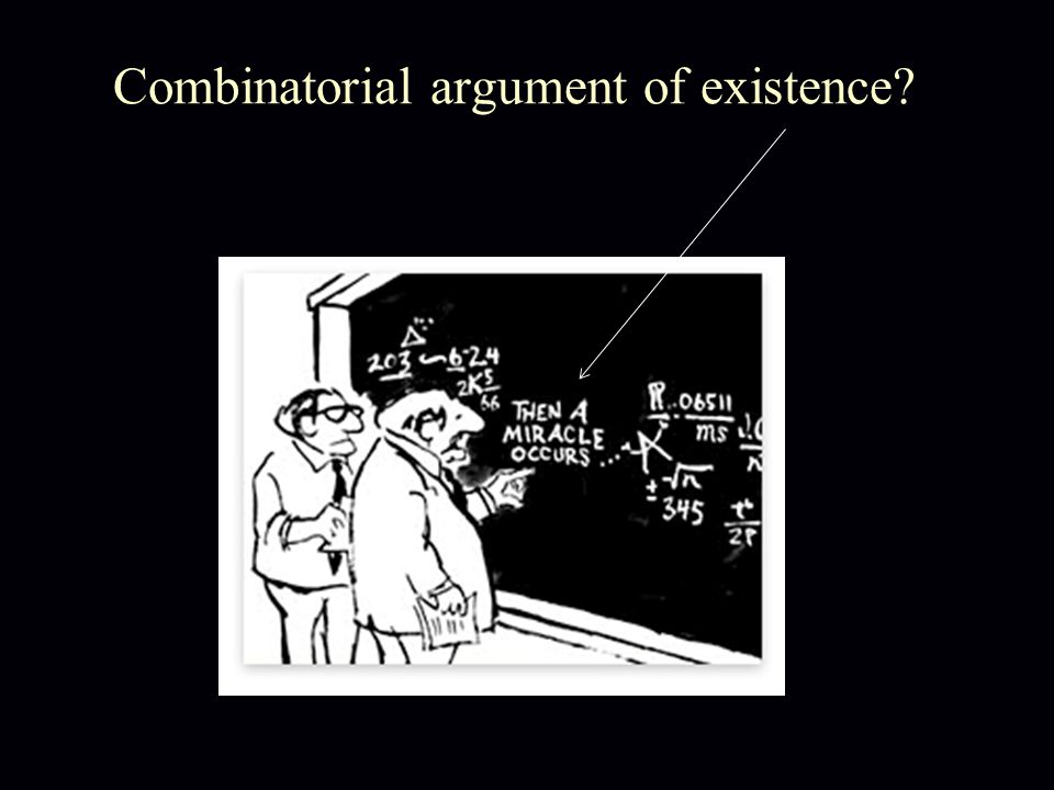 Combinatorial argument of existence