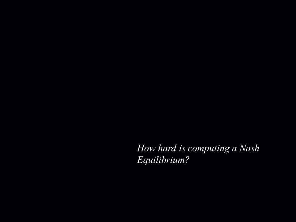 NASH, BROUWER and SPERNER We informally define three computational problems: NASH: find a (appx-) Nash equilibrium in a n player game.