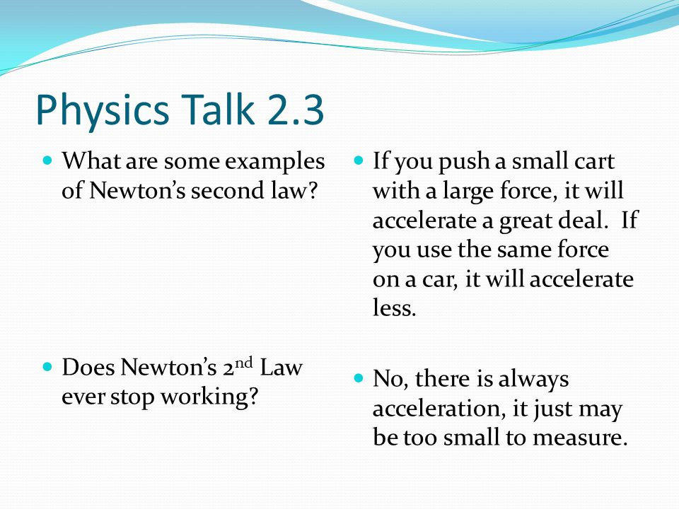 Physics Talk 2.3 What are some examples of Newton's second law.