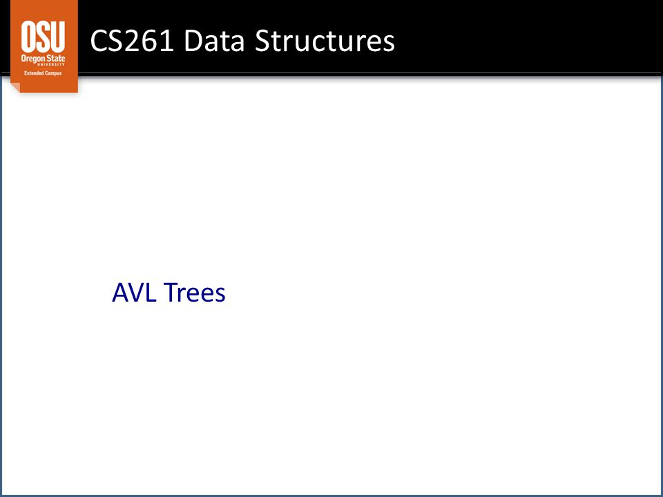CS261 Data Structures AVL Trees