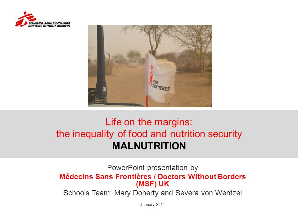 Life on the margins: the inequality of food and nutrition security MALNUTRITION PowerPoint presentation by Médecins Sans Frontières / Doctors Without
