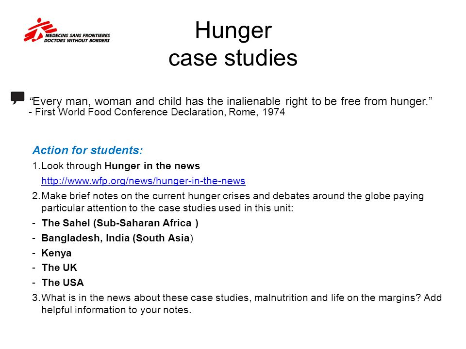 Hunger case studies Action for students: 1.Look through Hunger in the news http://www.wfp.org/news/hunger-in-the-news 2.Make brief notes on the curren