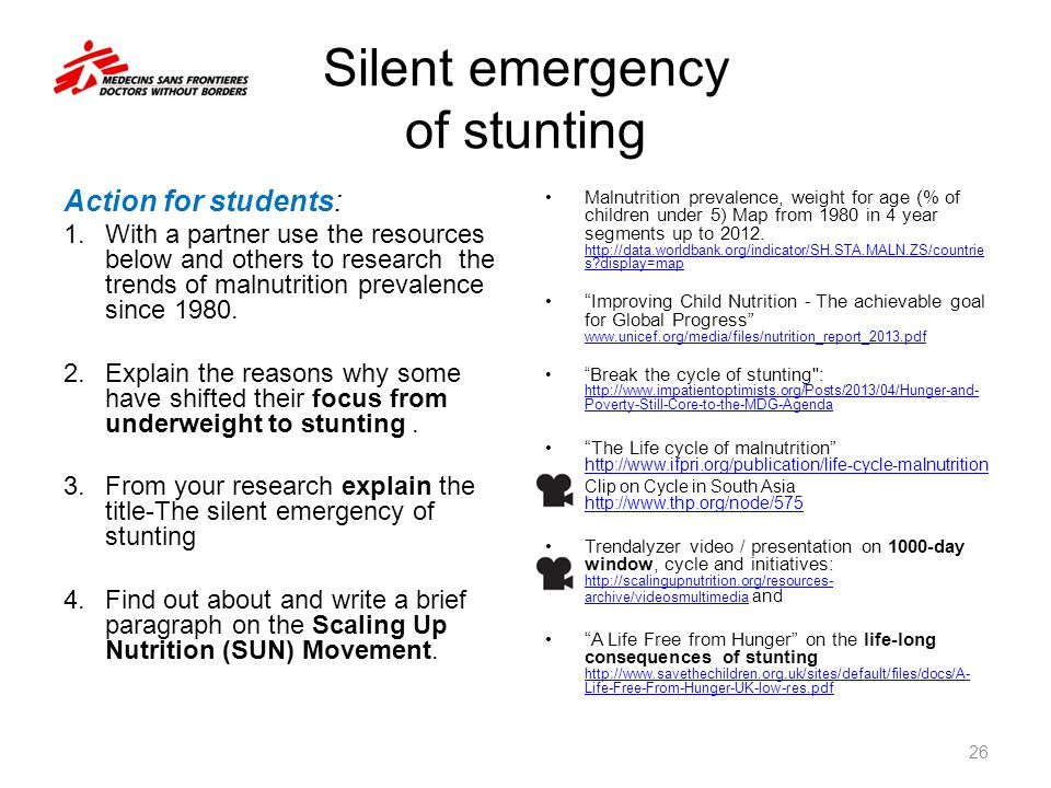 Silent emergency of stunting Action for students: 1.With a partner use the resources below and others to research the trends of malnutrition prevalenc