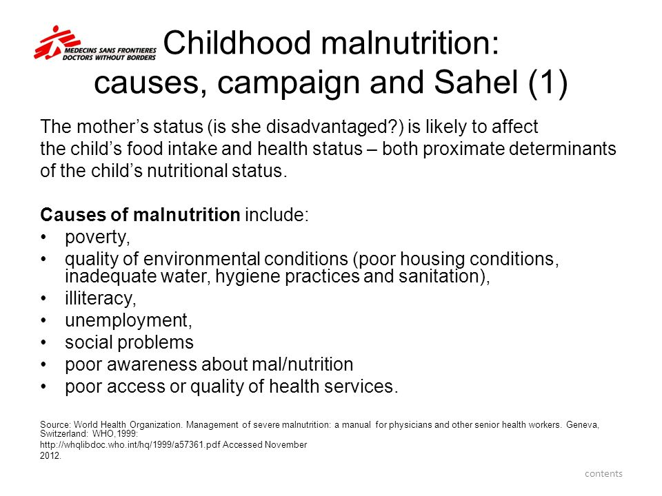 Childhood malnutrition: causes, campaign and Sahel (1) The mother's status (is she disadvantaged?) is likely to affect the child's food intake and hea
