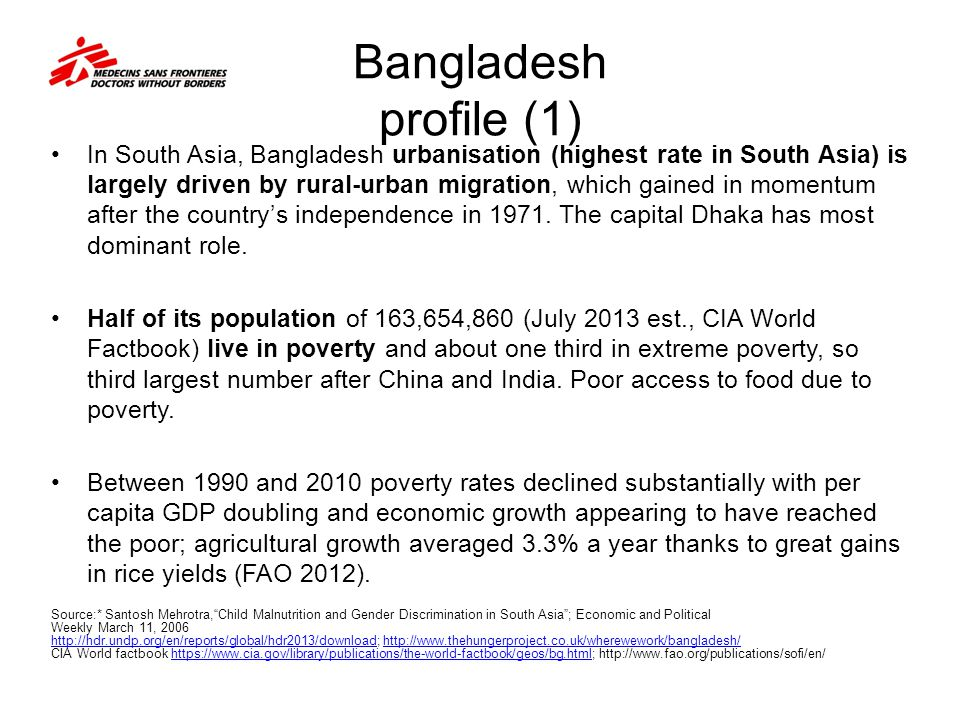 Bangladesh profile (1) In South Asia, Bangladesh urbanisation (highest rate in South Asia) is largely driven by rural-urban migration, which gained in