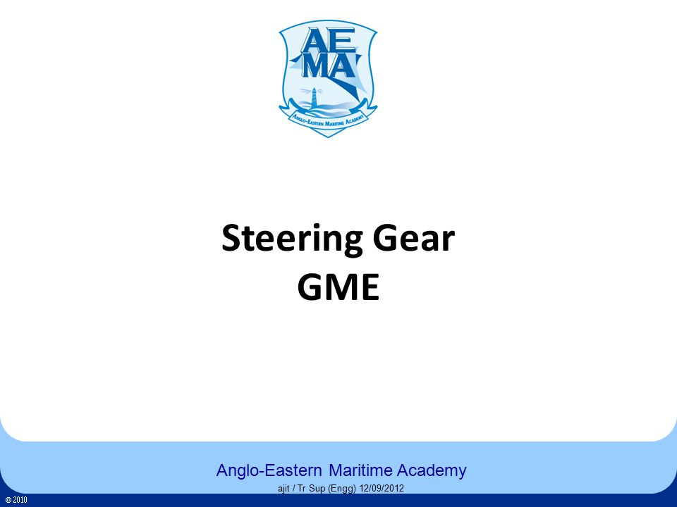 Click to edit Master title style Click to edit Master text styles – Second level Third level – Fourth level » Fifth level 2 Anglo-Eastern Maritime Academy ©  Anglo-Eastern Maritime Academy ©  2 Anglo-Eastern Maritime Academy 2 Contents The force on the Rudder The Rudder Moment or Turning Moment of the ship Torque on Rudder Stock Rudder Types Balanced & Unbalanced Rudders Steering Gear Basics Steering Gear - Rudder Stock, Tiller 4 RAM Steering Gear Circuit 2 Ram Steering Gear Circuit Servo Controlled Axial Variable Delivery Pump 4 RAM Steering Gear Dubai Express 4 RAM Steering Gear 4 RAM Steering Gear movement video Piston Cylinder type Steering Gear Rotary Vane Steering Gear M.T.