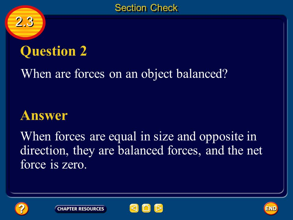 2.3 Question 1 A force is a push or pull.