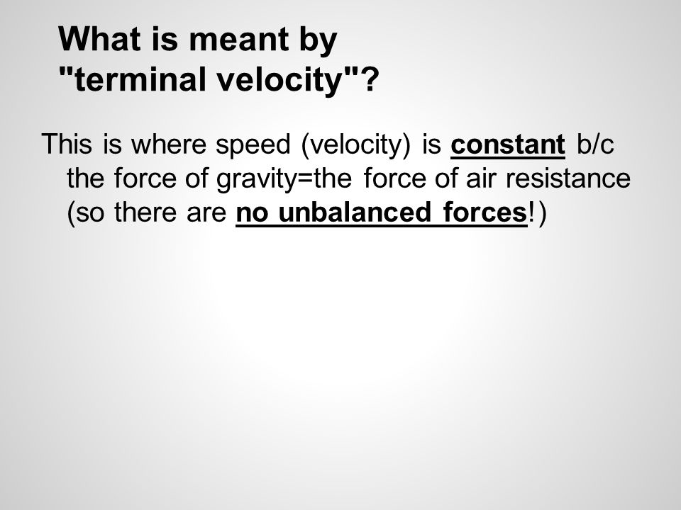 What is meant by terminal velocity .