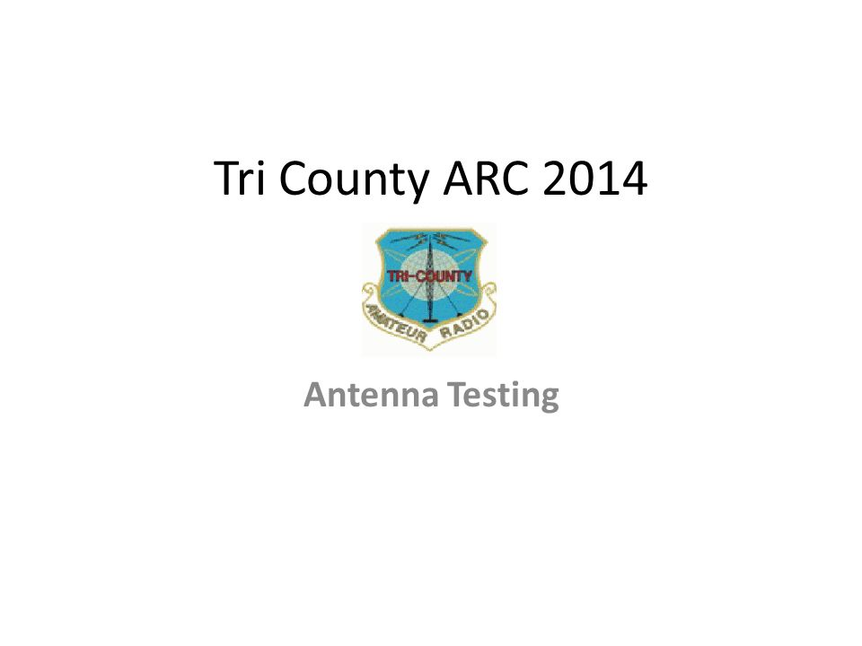 Tri County ARC 2014 Antenna Testing