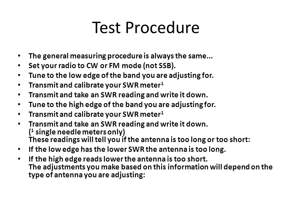 Test Procedure The general measuring procedure is always the same...