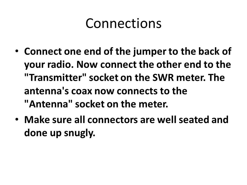 Connections Connect one end of the jumper to the back of your radio.
