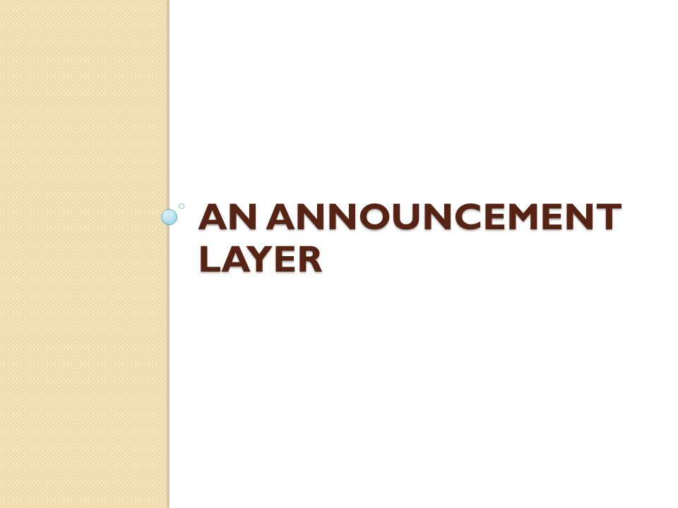 AN ANNOUNCEMENT LAYER