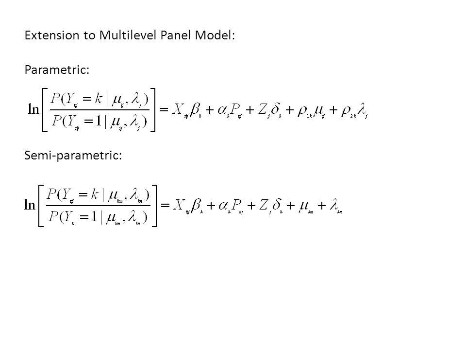 Extension to Multilevel Panel Model: Parametric: Semi-parametric: