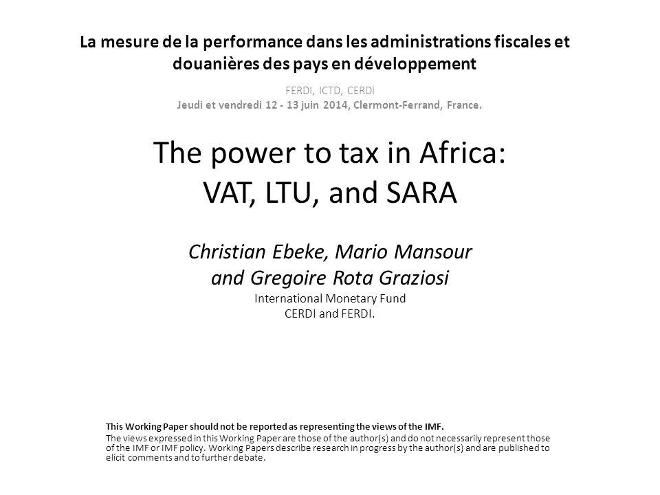 La mesure de la performance dans les administrations fiscales et douanières des pays en développement FERDI, ICTD, CERDI Jeudi et vendredi 12 - 13 jui