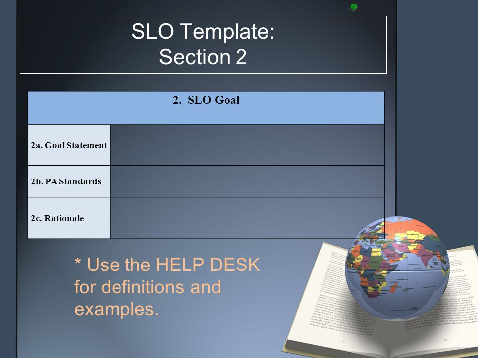 SLO Template: Section 2 2. SLO Goal 2a. Goal Statement 2b.