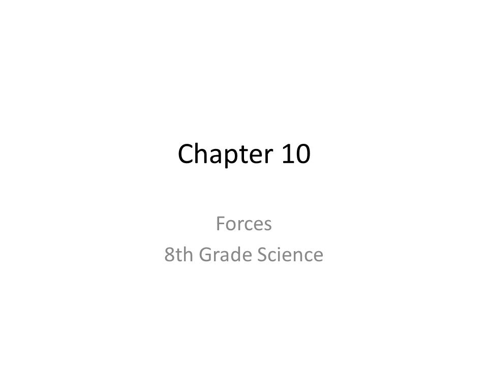 Chapter 10 Forces 8th Grade Science