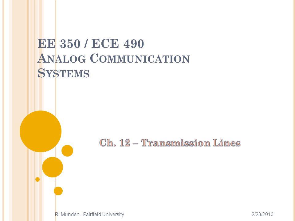 EE 350 / ECE 490 A NALOG C OMMUNICATION S YSTEMS 2/23/2010R. Munden - Fairfield University 12