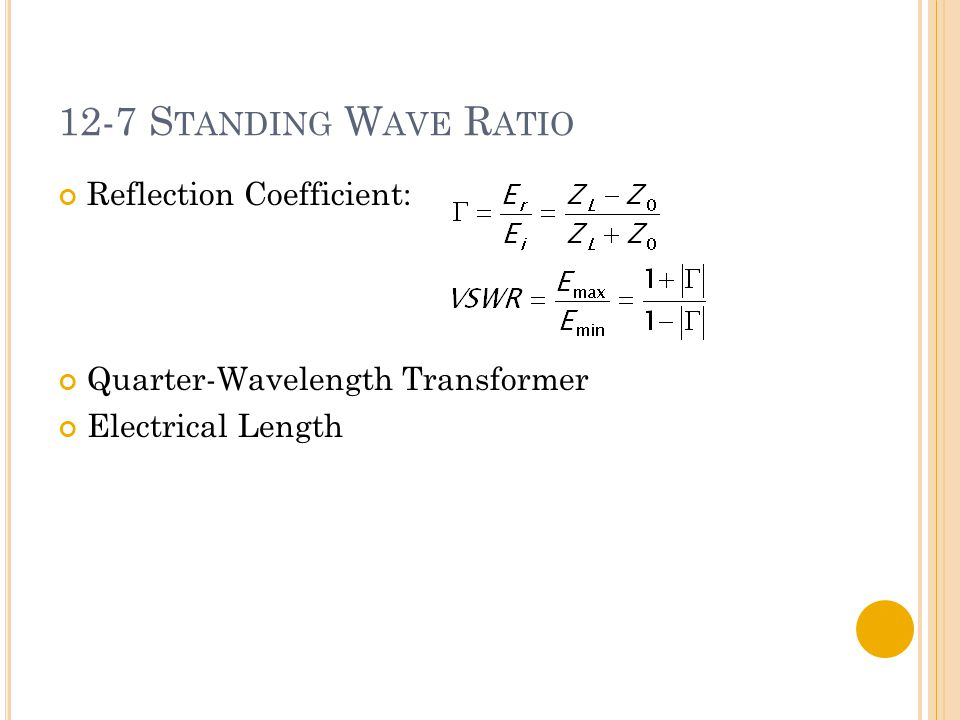 12-7 S TANDING W AVE R ATIO Reflection Coefficient: Quarter-Wavelength Transformer Electrical Length