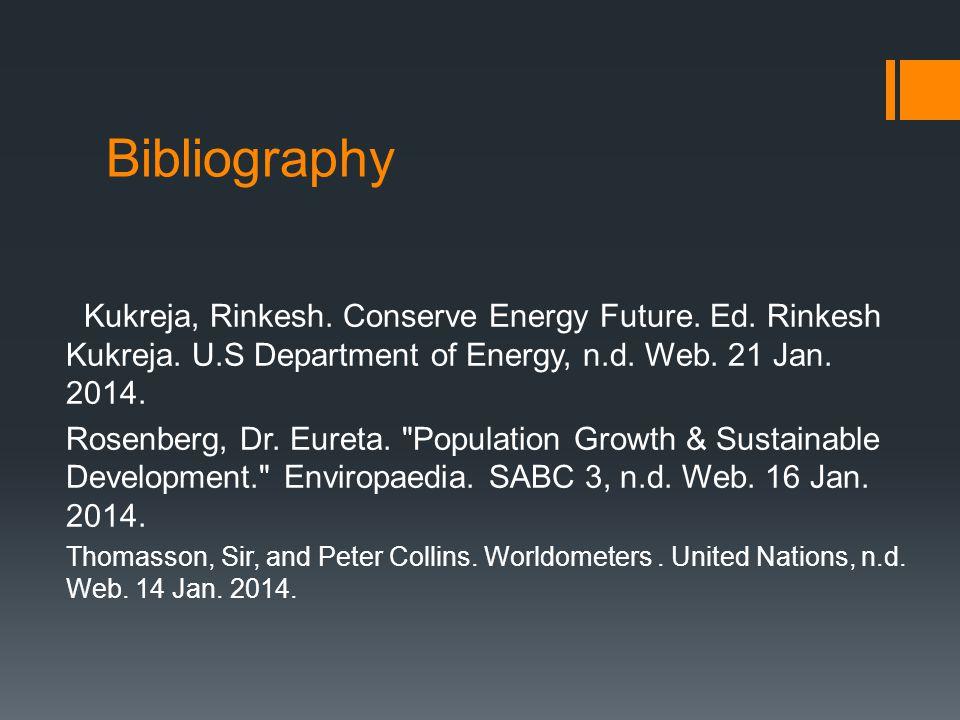 Bibliography Kukreja, Rinkesh. Conserve Energy Future.