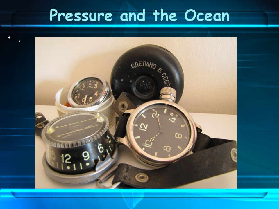 Pressure and the Ocean.