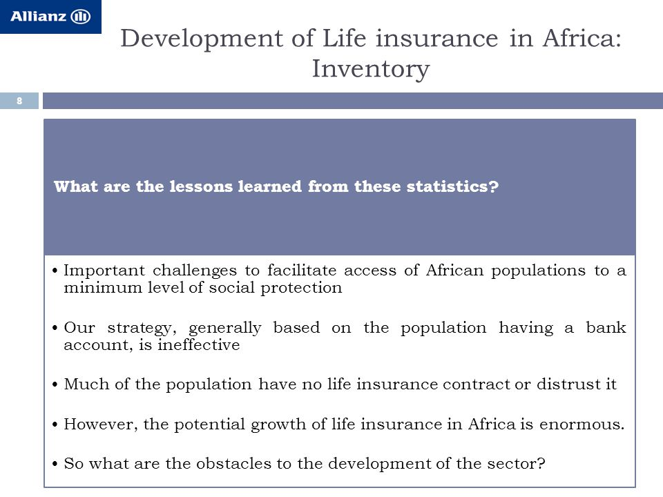 Development of Life insurance in Africa: Inventory 8 What are the lessons learned from these statistics.