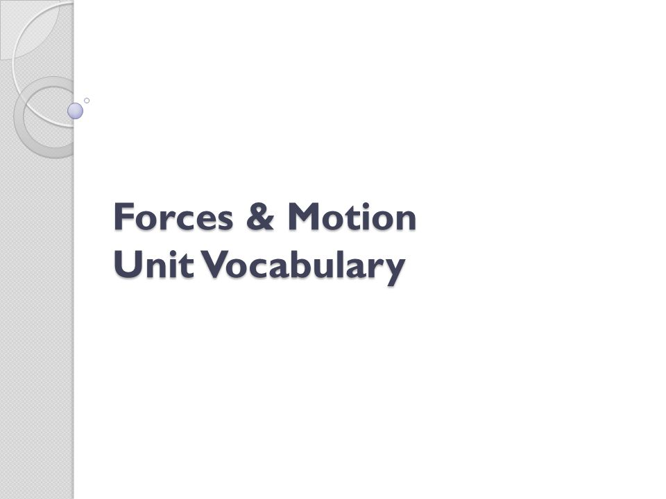 Motion The state in which one object's distance from another is changing Must determine motion based on a reference point An object is in motion if it changes position relative to a reference point
