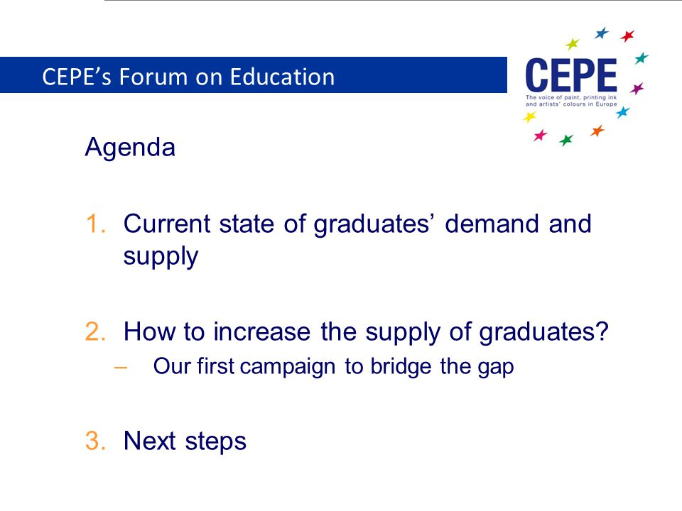 CEPE's Forum on Education Agenda 1.Current state of graduates' demand and supply 2.How to increase the supply of graduates.