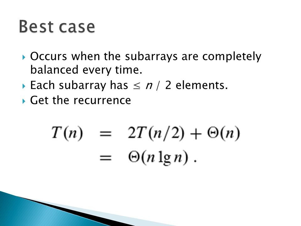  Occurs when the subarrays are completely balanced every time.