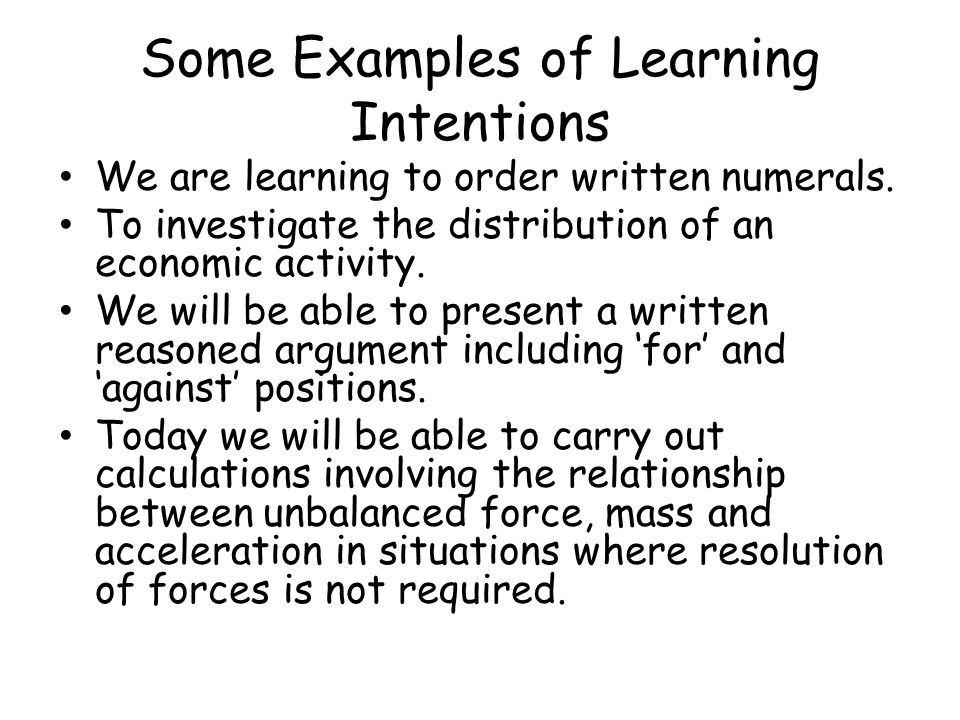 Some Examples of Learning Intentions We are learning to order written numerals.