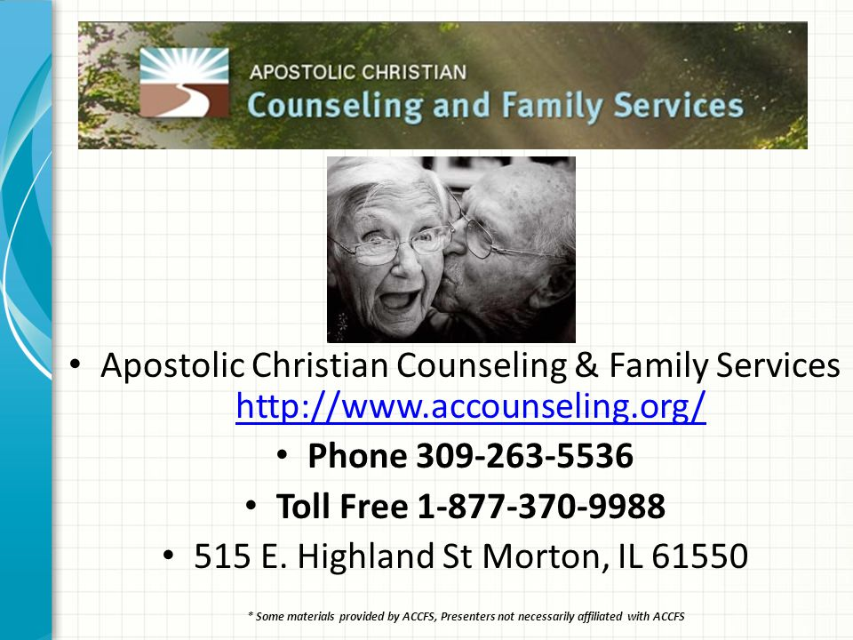 Apostolic Christian Counseling & Family Services http://www.accounseling.org/ http://www.accounseling.org/ Phone 309-263-5536 Toll Free 1-877-370-9988