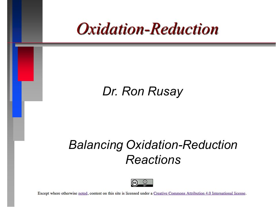 Oxidation-Reduction  Oxidation is the loss of electrons.