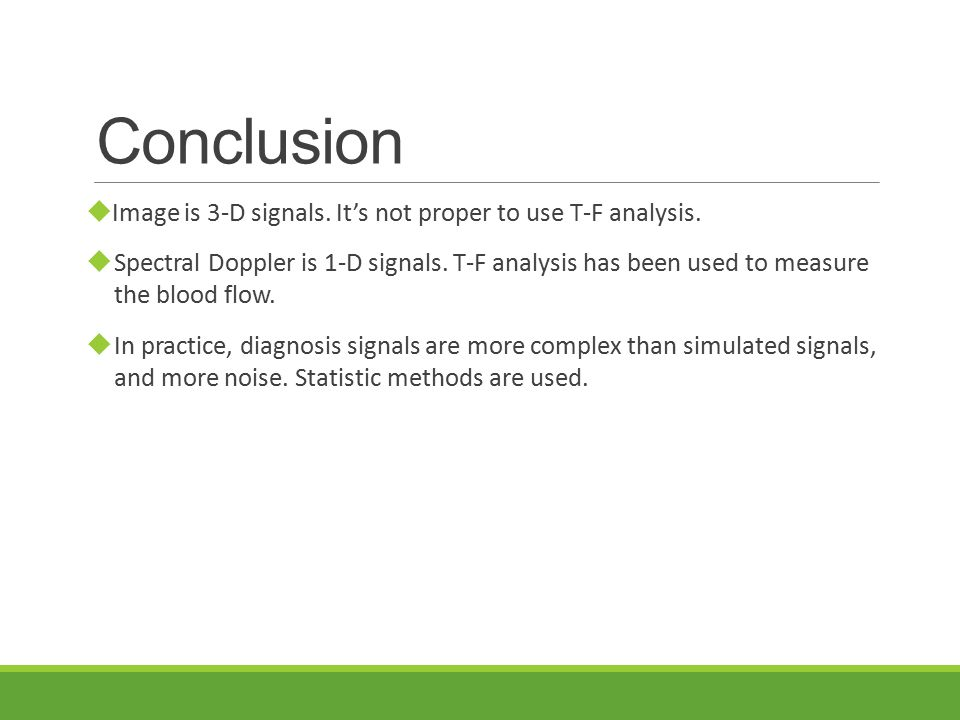 Conclusion  Image is 3-D signals. It's not proper to use T-F analysis.