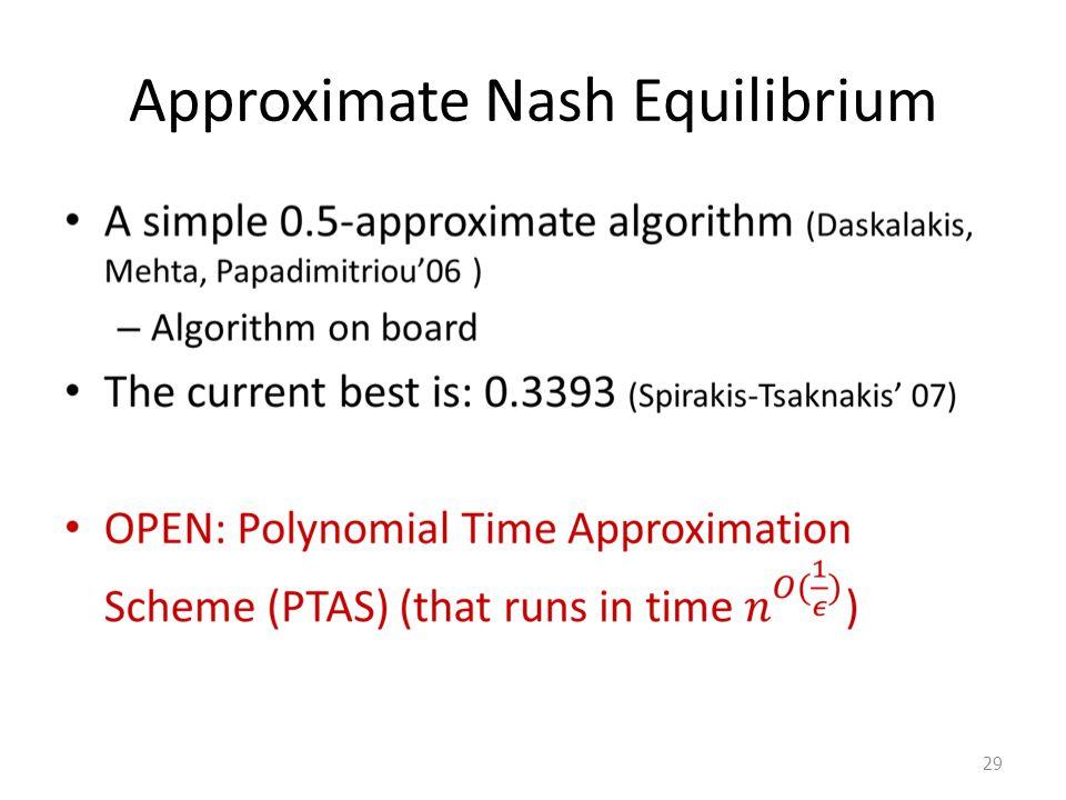 Approximate Nash Equilibrium 29